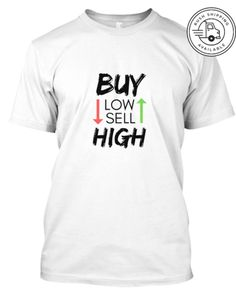Discover Stock Market Traders T-Shirt from Jobs, a custom product made just for you by Teespring. - Buy Low and Sell High. Perfect for stock market. Trade Logo, High Quotes, Market Trader, Stock Trader, Trading Quotes, Stock Charts, Forex Trading Strategies, Stock Market, Taurus