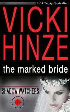 Marked Bride Shadow Watchers #1 http://vickihinze.com/books/fiction/the-marked-bride/