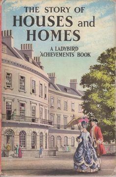 Who didn't love a Ladybird book growing up? Remember this:The story of Houses and Homes