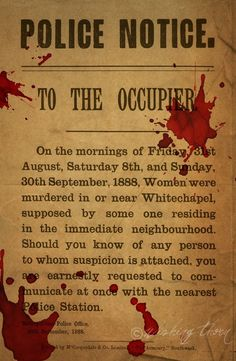 Police Notice - On the mornings of Friday, August, Saturday and Sunday, September, Women were murdered in or near Whitechapel. Who Is Jack, Pen & Paper, Ripper Street, London History, Old London, Serial Killers, True Crime, Monster, Halloween