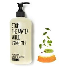 Sprchový gel Pomeranč & Divoké bylinky Stop the Water While Using Me!