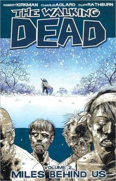 The Walking Dead, Vol. 2: Miles Behind Us by Robert Kirkman,http://www.amazon.com/dp/1582407754/ref=cm_sw_r_pi_dp_kNJPsb04QMEYXKWV