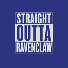 straight outta ravenclaw !