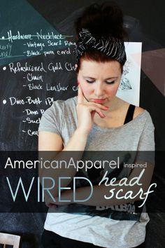 eat.sleep.MAKE.: MAKE: American Apparel Inspired Wired Head Scarf