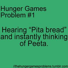 And reading The Hunger Games while eating a sandwich on pita bread, and somehow knowing that it's some kind of sacrilege. Both the fact that you're eating while reading The HUNGER Games, and thinking about something eating Peeta, and cannibalism. The Hunger Games, Hunger Games Problems, Hunger Games Memes, Hunger Games Fandom, Hunger Games Catching Fire, Hunger Games Trilogy, Tribute Von Panem, I Volunteer As Tribute, Katniss Everdeen