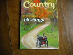 Country - the Land and Life We Love Autumn Blessings October / November 2011 Vol. 25 No. 5 - for sale at Wenzel Thrifty Nickel ecrater store