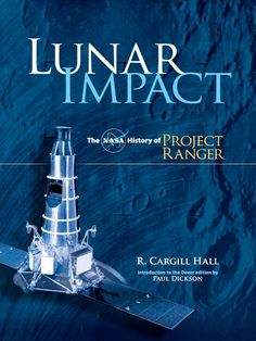 Lunar Impact by R. Cargill Hall  America's first successful attempt at unmanned lunar exploration, Project Ranger culminated in close-up television images of the moon's surface. Sponsored by NASA and executed by the Jet Propulsion Lab, the project ran from 1959 to 1965 and produced management techniques, flight operating procedures, and technology employed by later space missions.This official NASA publication presents the complete history of the nine Project Ranger missions....