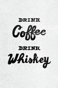 One before noon, the other after.   #coffee &  #whiskey