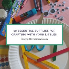 10 Essential Supplies for Crafting with Littles - Todays Little Moments Activities For 1 Year Olds, Activities To Do, 10 Essentials, 2 Year Olds, Winter Fun, Kids Learning, Lesson Plans, Crafts For Kids, Crafting