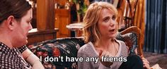 i dont have any friends--bridesmaids