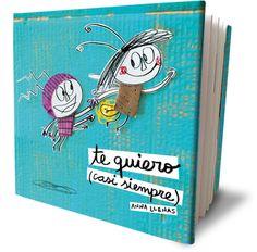 """""""TE QUIERO (casi siempre)"""" de Anna Llenas Un libro para niños y mayores que invita a la comprensión de aquello que nos hace diferentes, mostrando el mágico efecto de los polos opuestos. Editorial Espasa."""