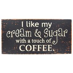 Put your sense of humor on display in your home or office with this Coffee Wall Sign! This MDF sign features a black background with rust-colored distress marks and varied styles of white text. I Love Coffee, My Coffee, Coffee Shop, Coffee Cups, Coffee Break, Drink Coffee, Black Coffee, Dc Fix, Coffee Signs