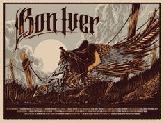 """Bon Iver"" by Ken Taylor... I adore this poster on so many levels... it doesn't matter what you think of Bon Iver, the details in the Typography alone are awe inspiring."