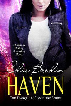 Haven by Celia Breslin | The Tranquilli Bloodline, BK#1 | Publisher: Champagne Books | Release Date:  July 2, 2013 | www.celiabreslin.com | #Paranormal #vampires
