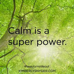 Calm is a super power.