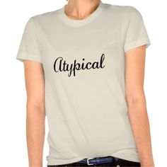 Atypical T-shirts