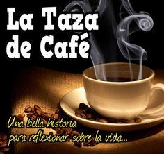 Taza de café – La Vida es el Café – El Trabajo – El Dinero – Posición Social http://www.yoespiritual.com/terapias-alternativas/inteligencia-emocional/taza-de-cafe-la-vida-es-el-cafe-el-trabajo-el-dinero-posicion-social.html