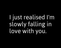 I'm falling in love with you #love #soulmates #friendship