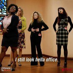 "Orange is the New Black ~ ""I still look hella office."" ~ #OITNB ~ The Ladies of Litchfield"
