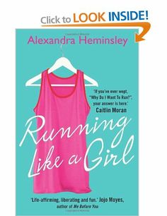 Running Like a Girl: Amazon.co.uk: Alexandra Heminsley: Books