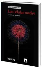 Las Células madre / Karel H.M. van Wely. Libros de la Catarata, 2014