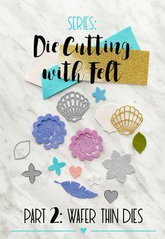 Die Cutting Felt Series: Using Wafer Thin Dies