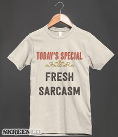 Today's Special - Fresh Sarcasm - Shirt - Fashion, clothes for women, men and teens - Many styles available