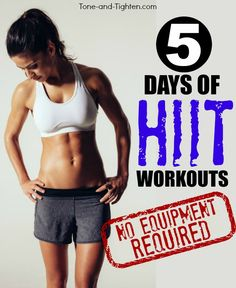 5 great at-home HIIT workouts with zero equipment required! From Tone-and-Tighten.com