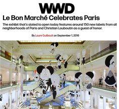 Le Bon Marché Celebrates Paris - WWD #LeBonMarche #ParisVuAuBonMarche #VuAuBonMarche #PressBook #PressReview