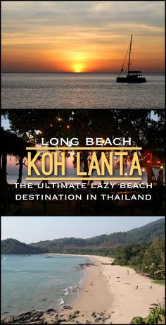 Long Beach, on the island of Koh Lanta, is the perfect place for a lazy beach holiday in Thailand. There is great food, cheap accommodation and awesome beaches.