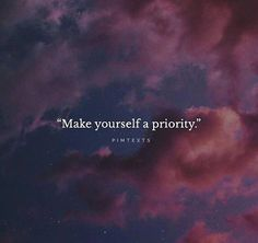 awesome Inspirational Positive Quotes :Make yourself a priority....