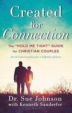 "Created for Connection: The ""Hold Me Tight"" Guide  for Ch..."