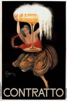 Contratto Asti Champagne by Leonetto Cappiello 1922 Italian - Beautiful Vintage Poster Reproduction. This vertical Italian wine and spirits poster features a dancing woman holding aloft a giant glass of Contratto. Vintage Italian Posters, Vintage Advertising Posters, Vintage Travel Posters, Vintage Advertisements, Vintage Wine, Vintage Ads, Vintage Prints, Vintage Food, Retro Ads