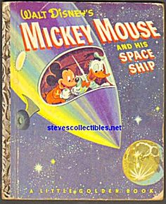 MICKEY MOUSE AND HIS SPACE SHIP - Little Golden Book
