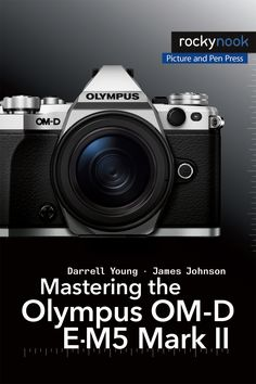 Mastering the Olympus OM-D E-M5 Mark II explores the features and capabilities of the camera in a way that far surpasses the user's manual. It is designed to guide readers through the camera's features with step-by-step setting adjustments.