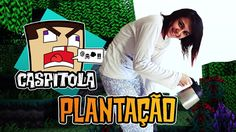 Minecraft: Caspitola #9 - Plantando a zoeira!