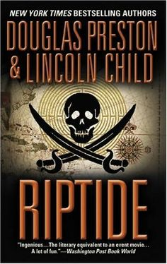 Riptide - by Douglas Preston and Lincoln Child