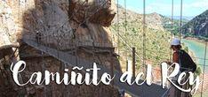 CAMINITO DEL REY, dicas e tudo o que precisa de saber   Espanha Walks, Spain, Everything, Tips