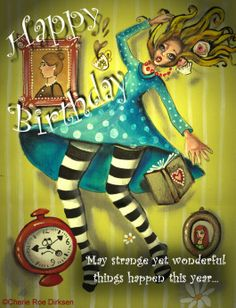 Alice Birthday Ecard Free By Cherie Roe Dirksen Click On Pic For All The Ecards