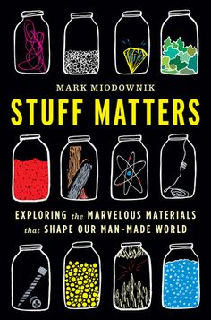 Book Review: Stuff Matters by Mark Miodownik #science #history