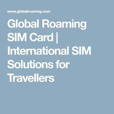 Global Roaming SIM Card | International SIM Solutions for Travellers