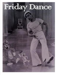 Friday dance. Gene Kelly. My all time favorite male dancer.
