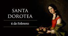 6 Febrero. Santa Dorotea, patrona de los floristas y los jardineros.
