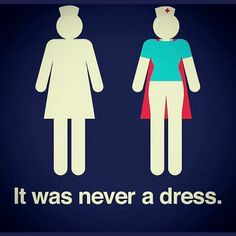 Proud of being a nurse. It was never a dress!