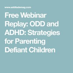 Free Webinar Replay: ODD and ADHD: Strategies for Parenting Defiant Children