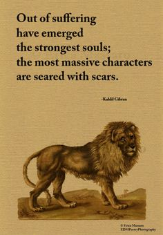 Out Of Suffering- | Kahlil Gibran Quote | Inspirational Quotes | Vintage Lion Art Illustration | Brown | -Erica Massaro, EDMPrintedEphemera on Etsy.