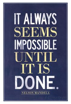 It Always Seems Impossible Until It Is Done Nelson Mandela Póster