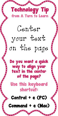 If you make your own things for your classroom, this little tip will help make it a bit quicker... Center your text with a quick keyboard shortcut!  Works in PowerPoint, Word, and Publisher!