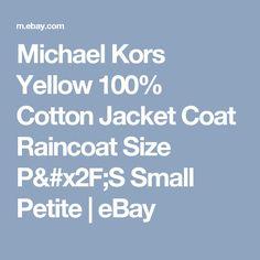 Michael Kors Yellow 100% Cotton Jacket Coat Raincoat Size P/S Small Petite  | eBay
