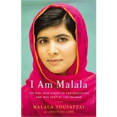 Read June 2014  I Am Malala: The Girl Who Stood Up For Education And Was Shot By The Taliban  Recounts her life growing up and watching the Taliban gain power and eventually criminalize the education of girls.